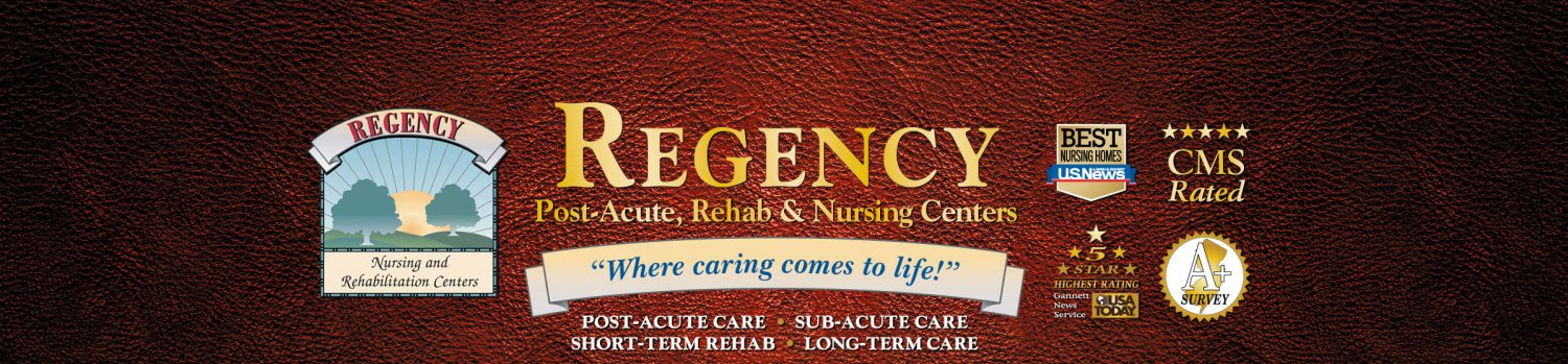 Home Regency Nursing PostAcute Rehabilitation Blog